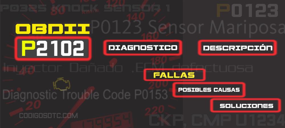 CÓDIGO P2102 (todas las marcas) | Síntomas y posibles soluciones